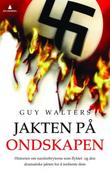 """""""Jakten på ondskapen historien om naziforbryterne som flyktet, og den dramatiske jakten for å innhente dem"""" av Guy Walters"""