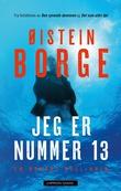 """""""Jeg er nummer 13 - en Bogart Bull-krim"""" av Øistein Borge"""