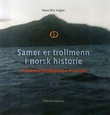 """""""Samer er trollmenn i norsk historie - trolldomsforfølgelsene av samer"""" av Rune Blix Hagen"""