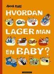 """""""Hvordan lager man en baby?"""" av Anna Fiske"""