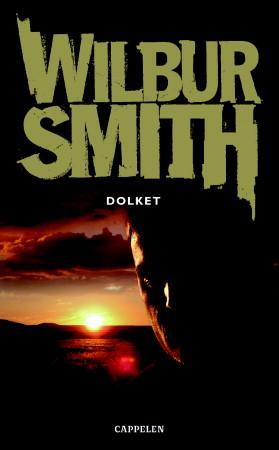 """Dolket"" av Wilbur Smith"