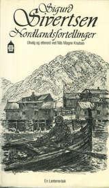"""""""Nordlandsfortellinger"""" av Sigurd Sivertsen"""