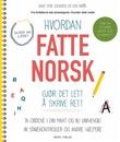 """""""Hvordan fatte norsk - gjør det lett å skrive rett"""" av Anne Lene Johnsen"""