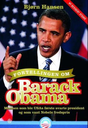"""""""Fortellingen om Barack Obama - mannen som ble USAs første svarte president og som vant Nobels fredspris"""" av Bjørn Hansen"""
