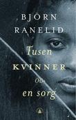 """""""Tusen kvinner og en sorg"""" av Björn Ranelid"""