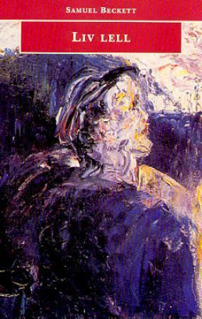 """""""Liv lell"""" av Samuel Beckett"""