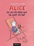 """""""Alice og alt du ikke vet og godt er det"""" av Torun Lian"""