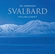 """Svalbard - polarlandet"" av Pål Hermansen"