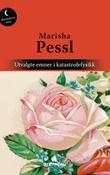 """""""Utvalgte emner i katastrofefysikk"""" av Marisha Pessl"""