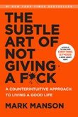 """The subtle art of not giving a f*ck - a  counterintuitive approach to living a good life"" av Mark Manson"