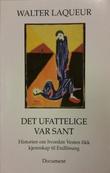"""""""Det ufattelige var sant historien om hvordan Vesten fikk kjennskap til Endlösung"""" av Walter Laqueur"""
