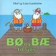"""""""Bø og Bæ til sjøs"""" av Olof Landström"""