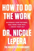"""""""How to Do the Work - Recognize Your Patterns, Heal from Your Past, and Create Your Self"""" av Nicole LePera"""