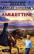 """""""Amulettene"""" av Margit Sandemo"""