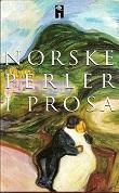 """""""Norske perler i prosa - 1"""" av Edvard Beyer"""