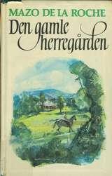 """Jalna. Bd. 8 - den gamle herregården"" av Mazo De la Roche"