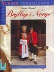 """""""Bryllup i Norge - om bondebryllup og dagens bryllupsfeiring"""" av Linda Stewart"""