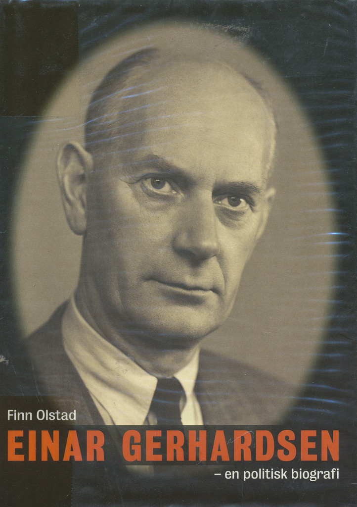 """Einar Gerhardsen - en politisk biografi"" av Finn Olstad"