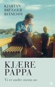 """""""Kjære pappa - vi er andre menn no"""" av Kjartan Brügger Bjånesøy"""