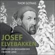 """""""Josef Elvebakken eneboer og skogsarbeider i Nordre Land"""" av Thor Gotaas"""
