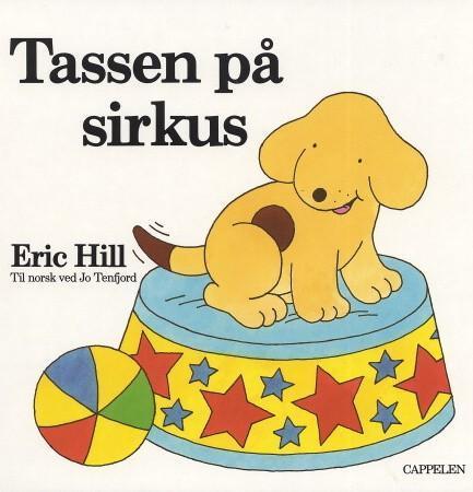 """""""Tassen på sirkus"""" av Eric Hill"""