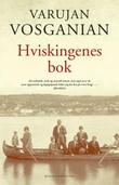 """""""Hviskingenes bok - roman"""" av Varujan Vosganian"""