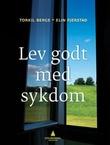 """""""Lev godt med sykdom"""" av Torkil Berge"""