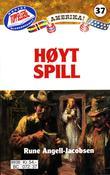 """""""Høyt spill"""" av Rune Angell-Jacobsen"""