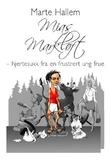 """""""Mias markløft hjertesukk fra en frustrert ung frue"""" av Marte Hallem"""
