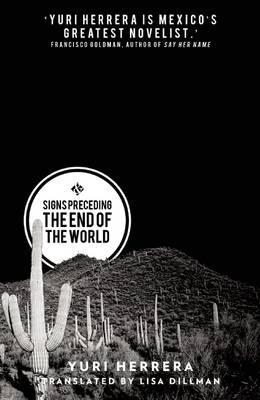 """Signs preceding the end of the world"" av Yuri Herrera"