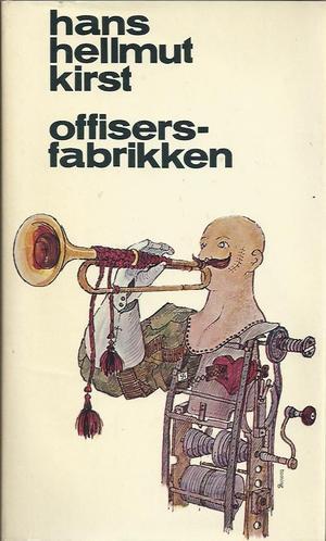 """""""Offisers-Fabrikken"""" av Hans Hellmut Kirst"""