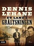 """""""Et land i grålysningen"""" av Dennis Lehane"""