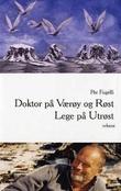 """""""Doktor på Værøy og Røst ; Lege på Utrøst"""" av Per Fugelli"""