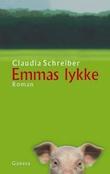 """Emmas lykke - roman"" av Claudia Schreiber"