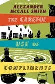 """The careful use of compliments"" av Alexander McCall Smith"