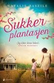 """Sukkerplantasjen - roman"" av Natalie Baszile"