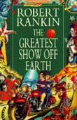 """The Greatest Show on Earth"" av Robert Rankin"