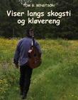 """""""Viser langs skogsti og kløvereng"""" av Tom G. Bengtson"""
