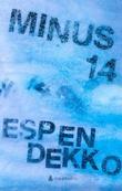 """""""Minus 14"""" av Espen Dekko"""