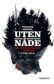 """Uten nåde - de henrettede i Norge 1783-1814"" av Torgrim Sørnes"