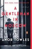 """A gentleman in Moscow - a novel"" av Amor Towles"