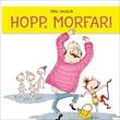 """""""Hopp, morfar!"""" av Tiril Valeur"""