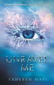 """""""Unravel me"""" av Tahereh Mafi"""