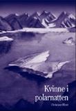 """""""Kvinne i polarnatten"""" av Christiane Ritter"""