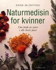 """""""Naturmedisin for kvinner - om bruk av urter i alle livets faser"""" av Anne McIntyre"""