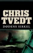 """""""Dødens sirkel - kriminalroman"""" av Chris Tvedt"""