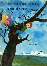 """""""Lek med Mons og Marit fra vår til vinter"""" av Kaj Beckman"""