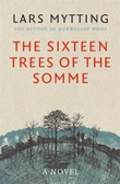 """The sixteen trees of the Somme"" av Lars Mytting"