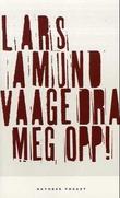 """""""Dra meg opp! - roman"""" av Lars Amund Vaage"""