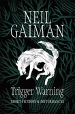 """Trigger warning short fictions and disturbances"" av Neil Gaiman"